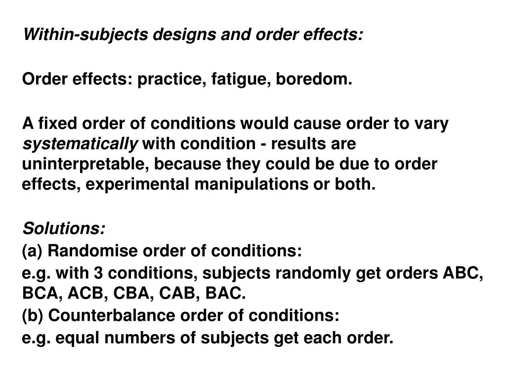 Within-subjects designs and order effects: