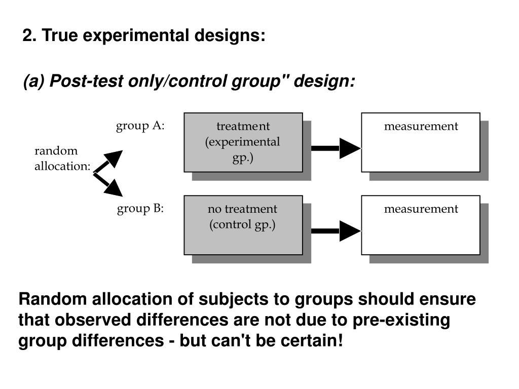 2. True experimental designs:
