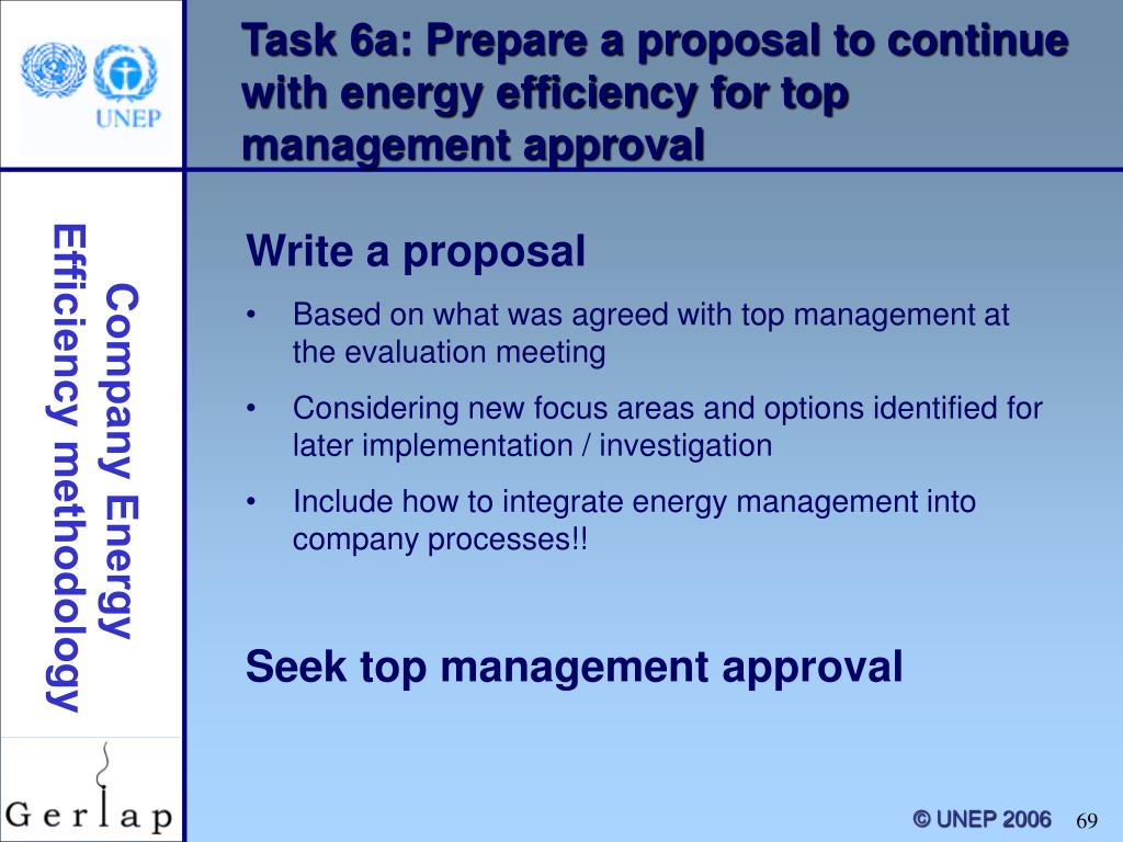 Task 6a: Prepare a proposal to continue with energy efficiency for top management approval
