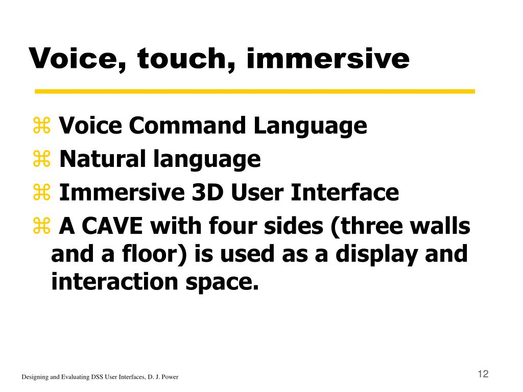 Voice, touch, immersive