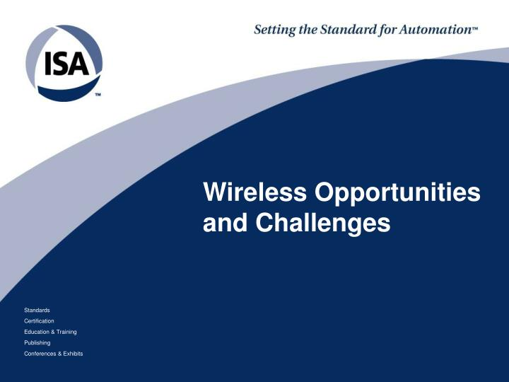 Wireless opportunities and challenges