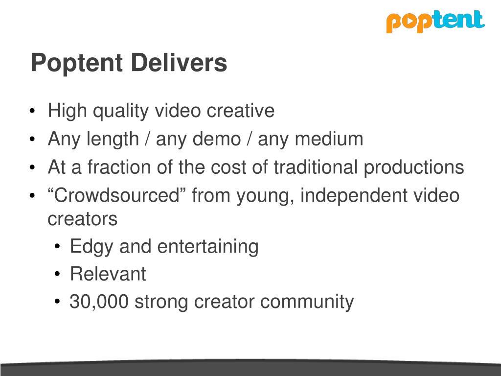 Poptent Delivers