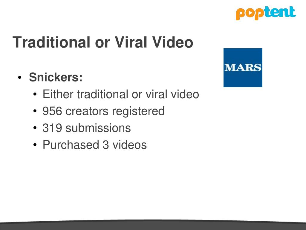 Traditional or Viral Video