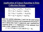 application of linear equating to data collection designs continued
