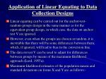 application of linear equating to data collection designs