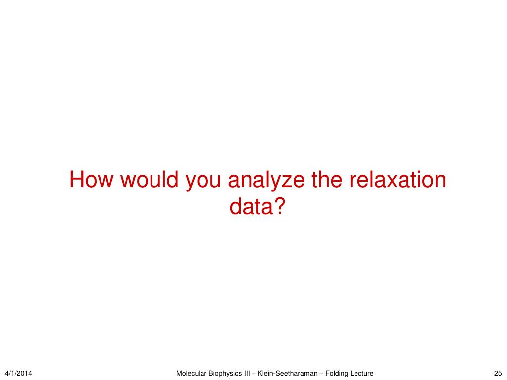 How would you analyze the relaxation data?