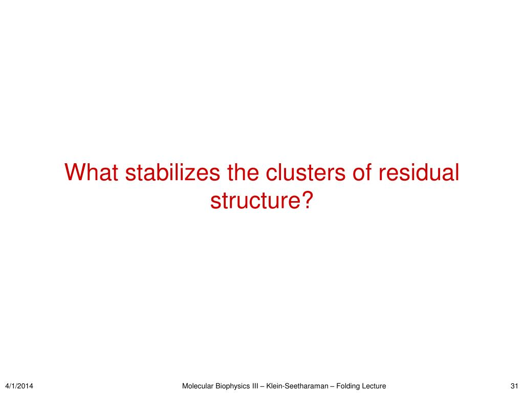 What stabilizes the clusters of residual structure?