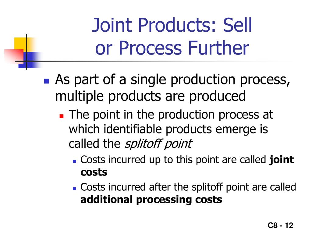 Joint Products: Sell