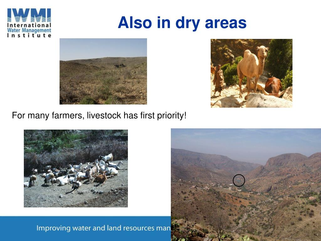 Also in dry areas