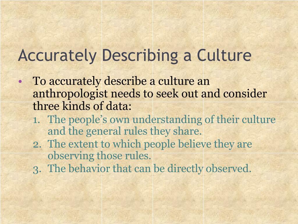 Accurately Describing a Culture