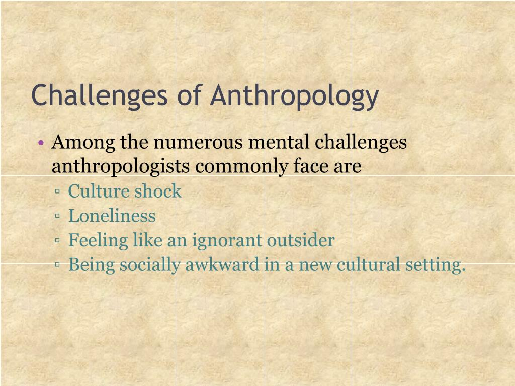 Challenges of Anthropology