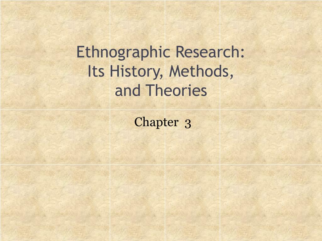 Ethnographic Research:
