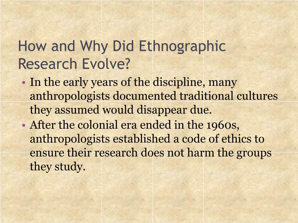 How and Why Did Ethnographic Research Evolve?