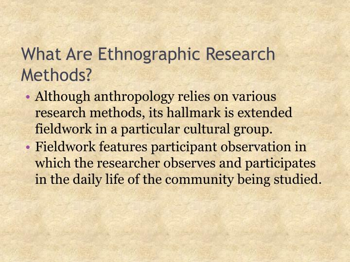What are ethnographic research methods