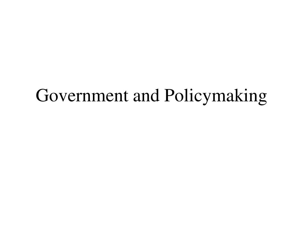 government and policymaking l.