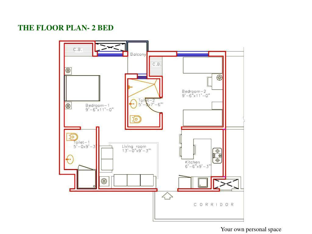 THE FLOOR PLAN- 2 BED