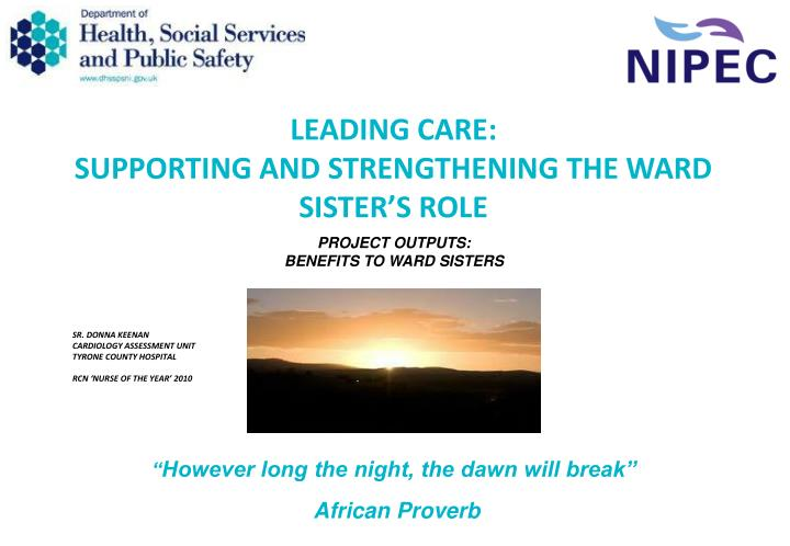 Leading care supporting and strengthening the ward sister s role