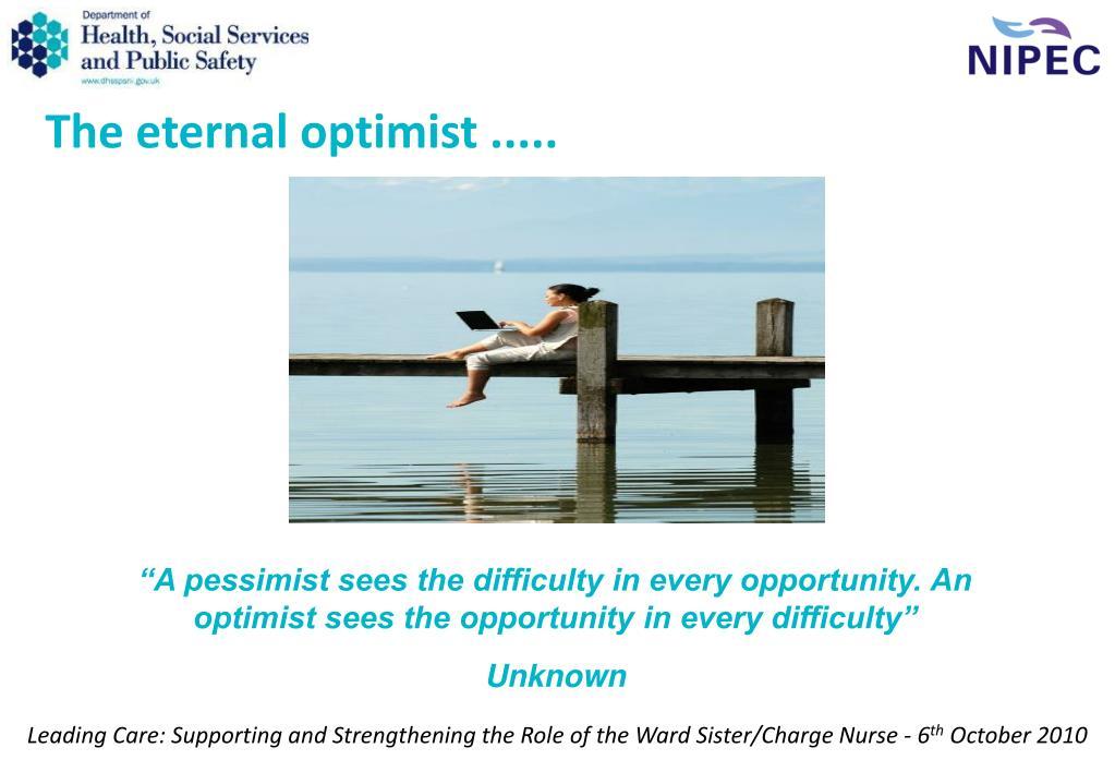 The eternal optimist .....