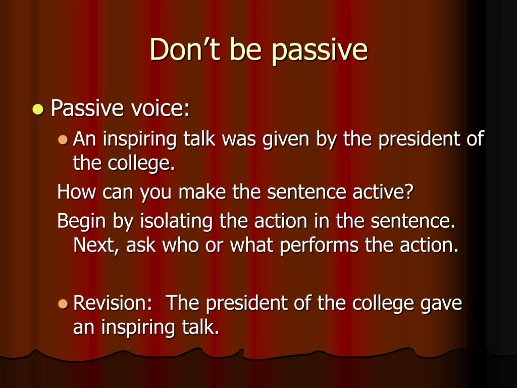 Don't be passive