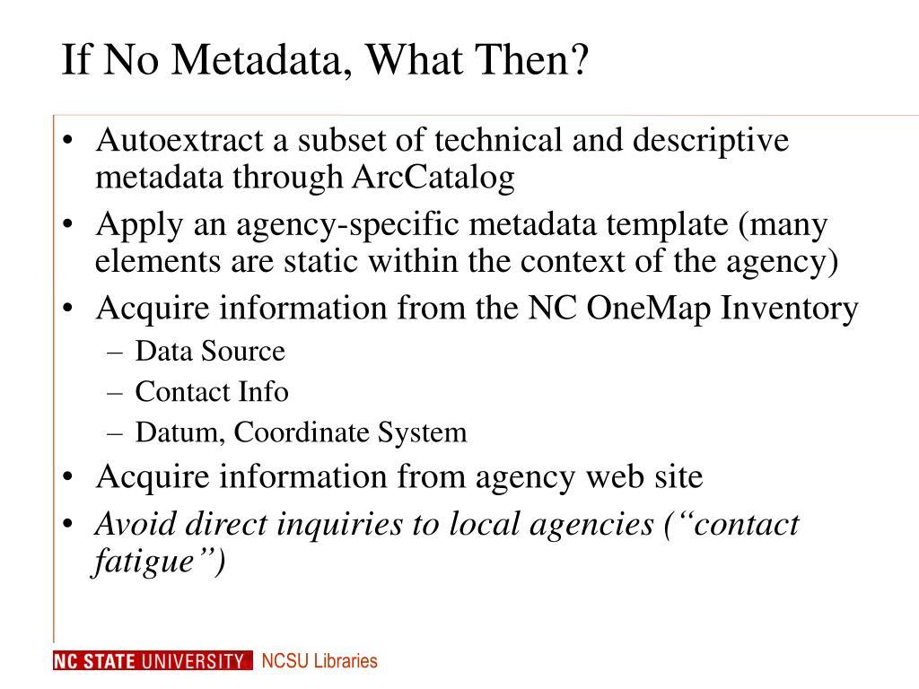 If No Metadata, What Then?