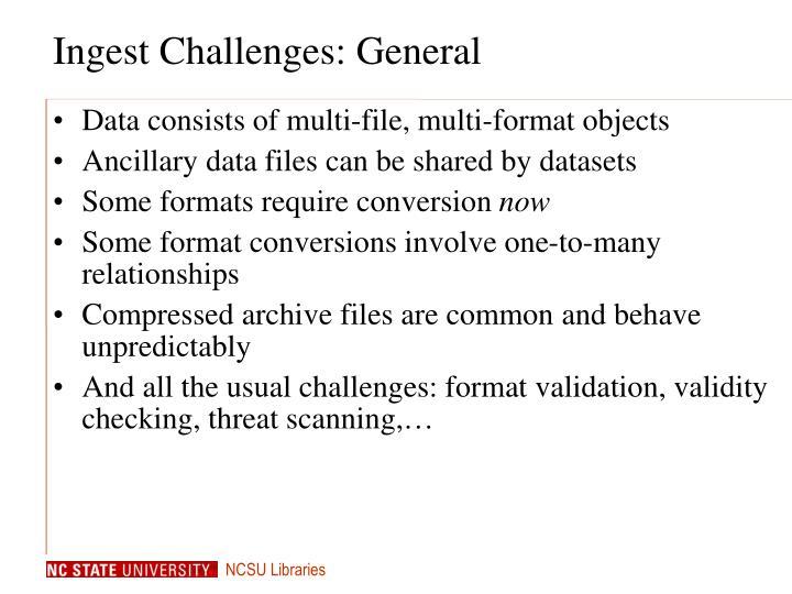 Ingest challenges general