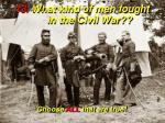13 what kind of men fought in the civil war