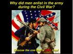 why did men enlist in the army during the civil war