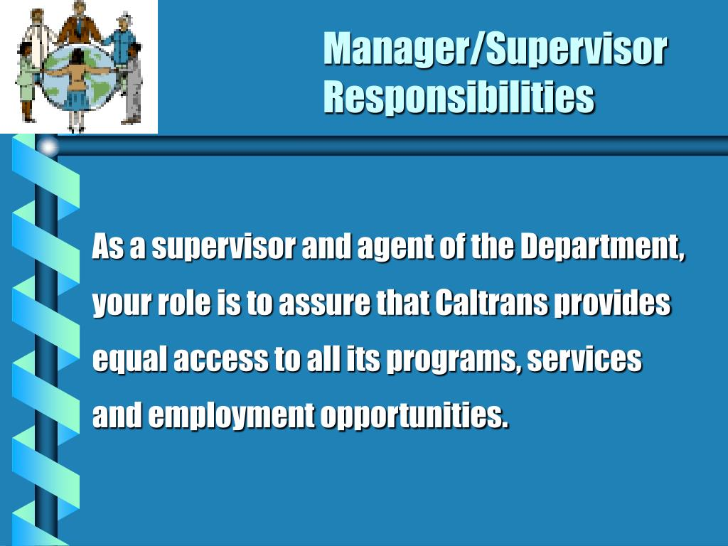 Manager/Supervisor 				Responsibilities