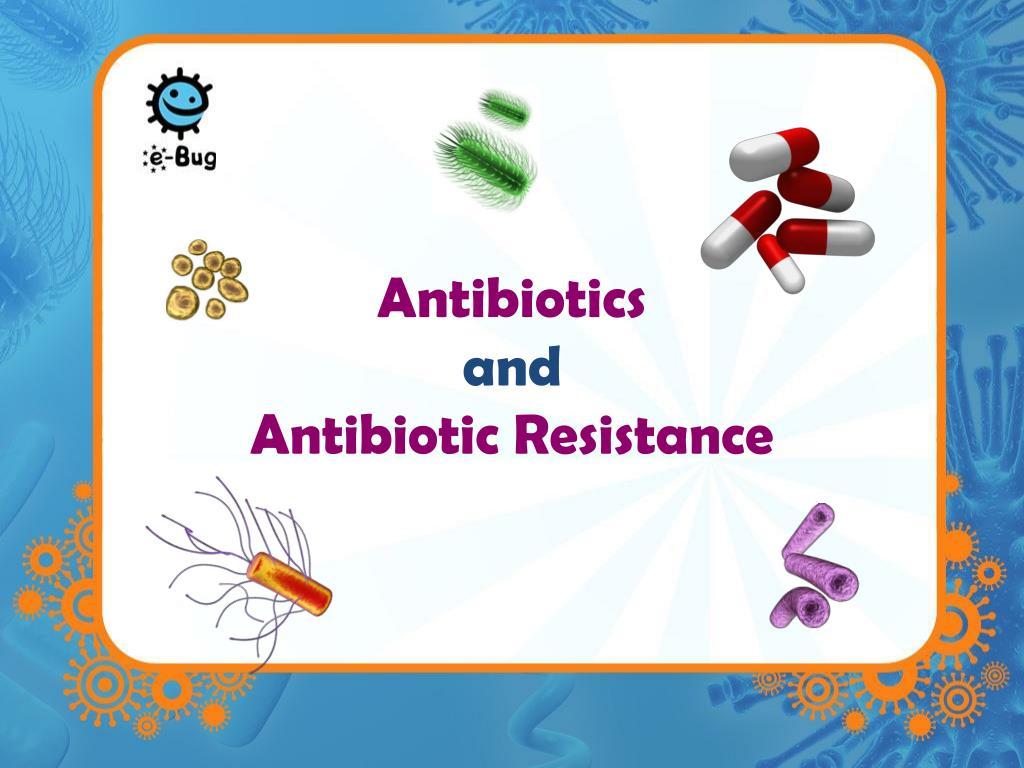 antibiotics and antibiotic resistance l.