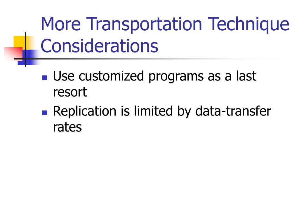 More Transportation Technique Considerations
