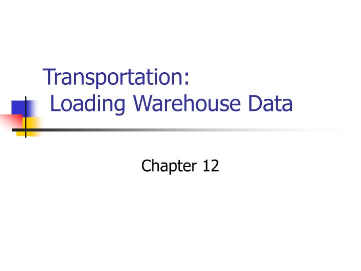Transportation loading warehouse data