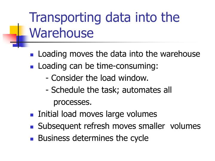 Transporting data into the warehouse