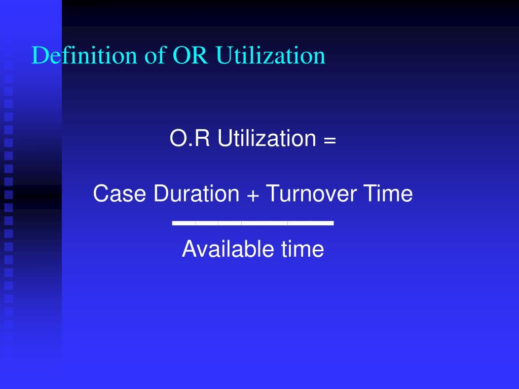 Definition of OR Utilization