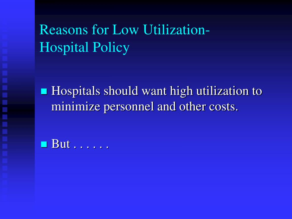 Reasons for Low Utilization-