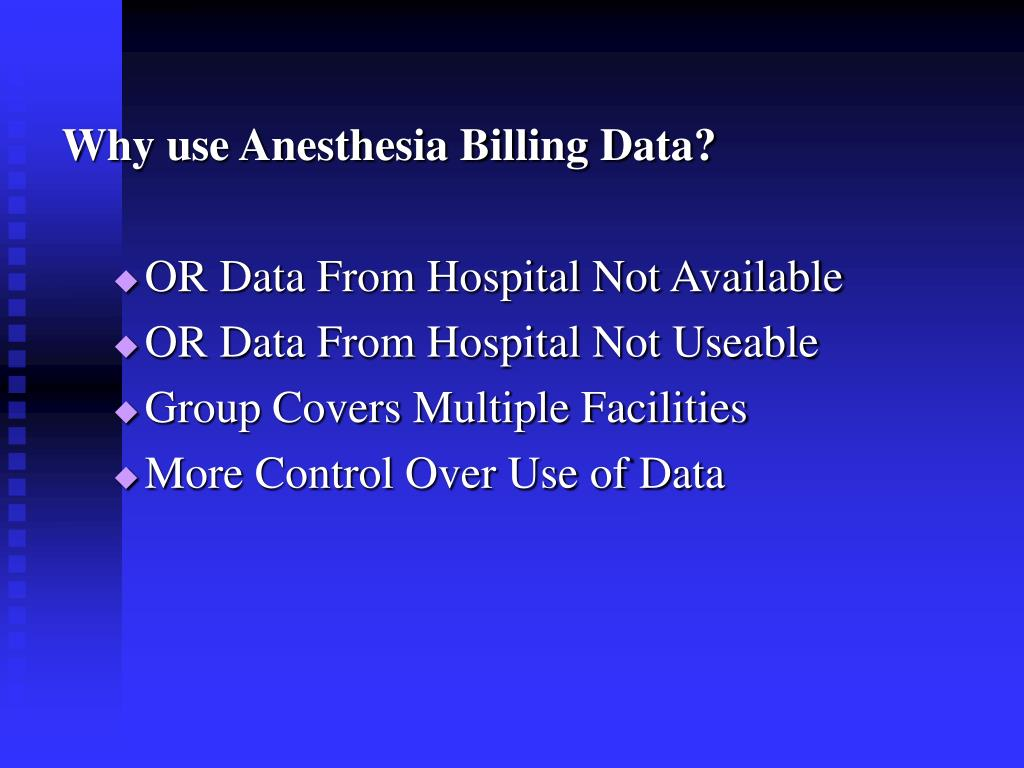 Why use Anesthesia Billing Data?