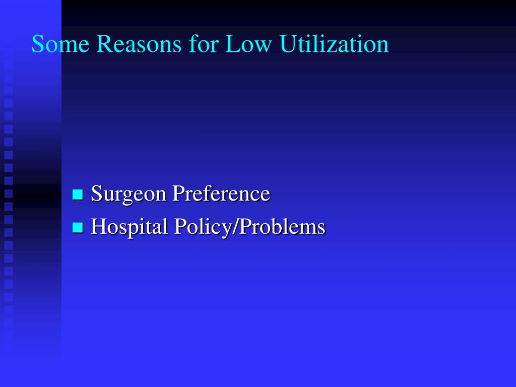 Some Reasons for Low Utilization