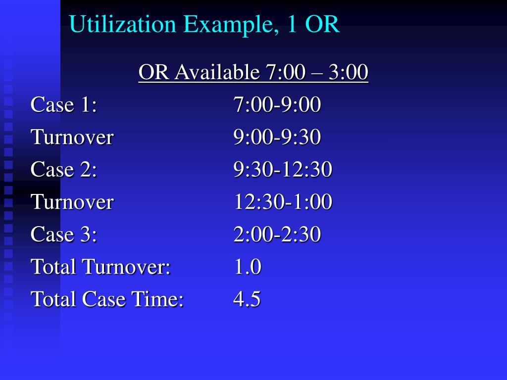 Utilization Example, 1 OR