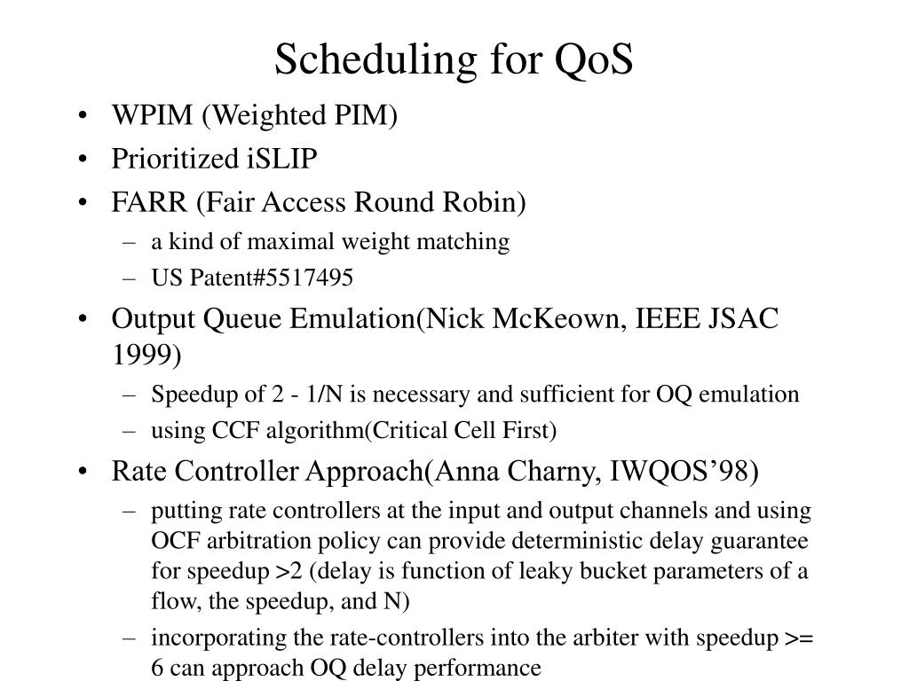 Scheduling for QoS