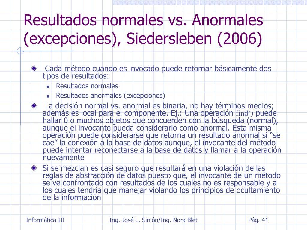 Resultados normales vs. Anormales (excepciones), Siedersleben (2006)