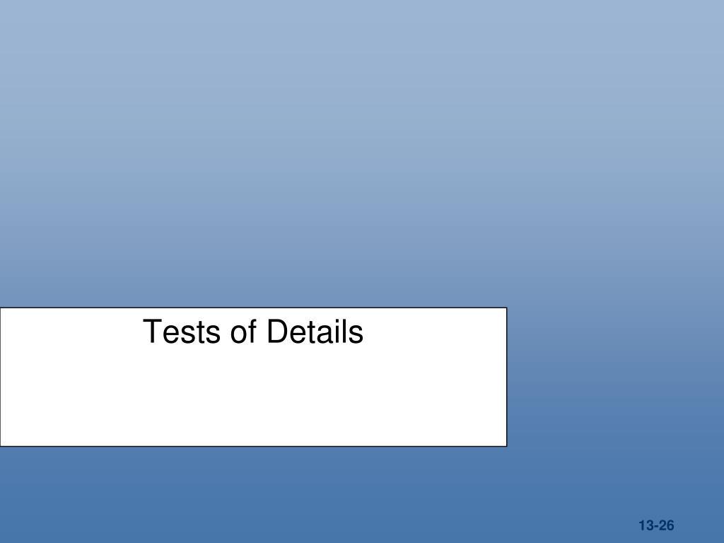 Tests of Details