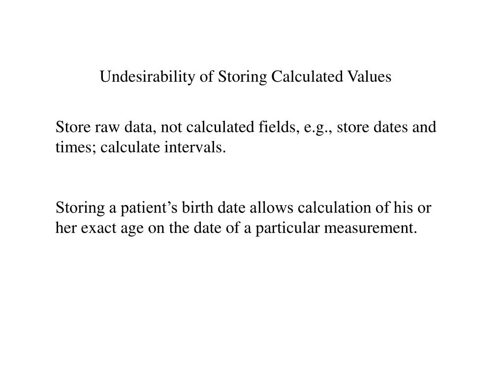 Undesirability of Storing Calculated Values