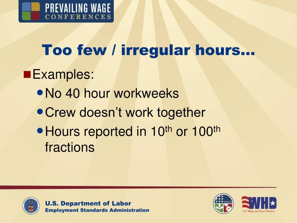 Too few / irregular hours…