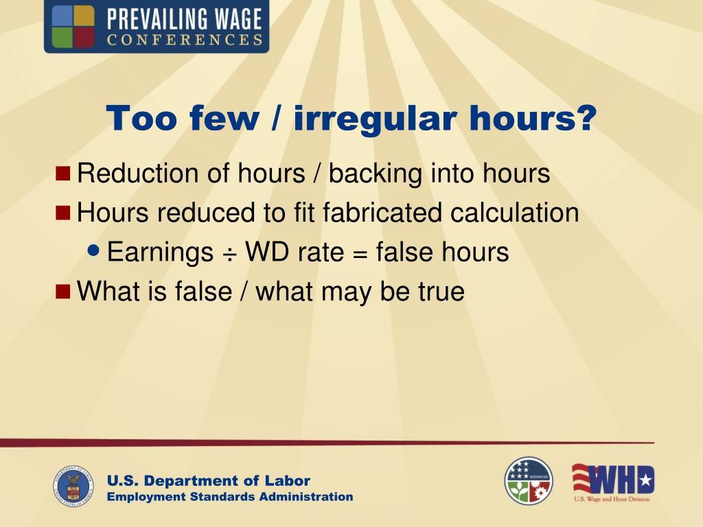 Too few / irregular hours?