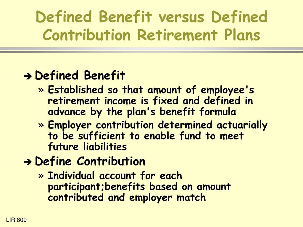 Defined Benefit versus Defined Contribution Retirement Plans