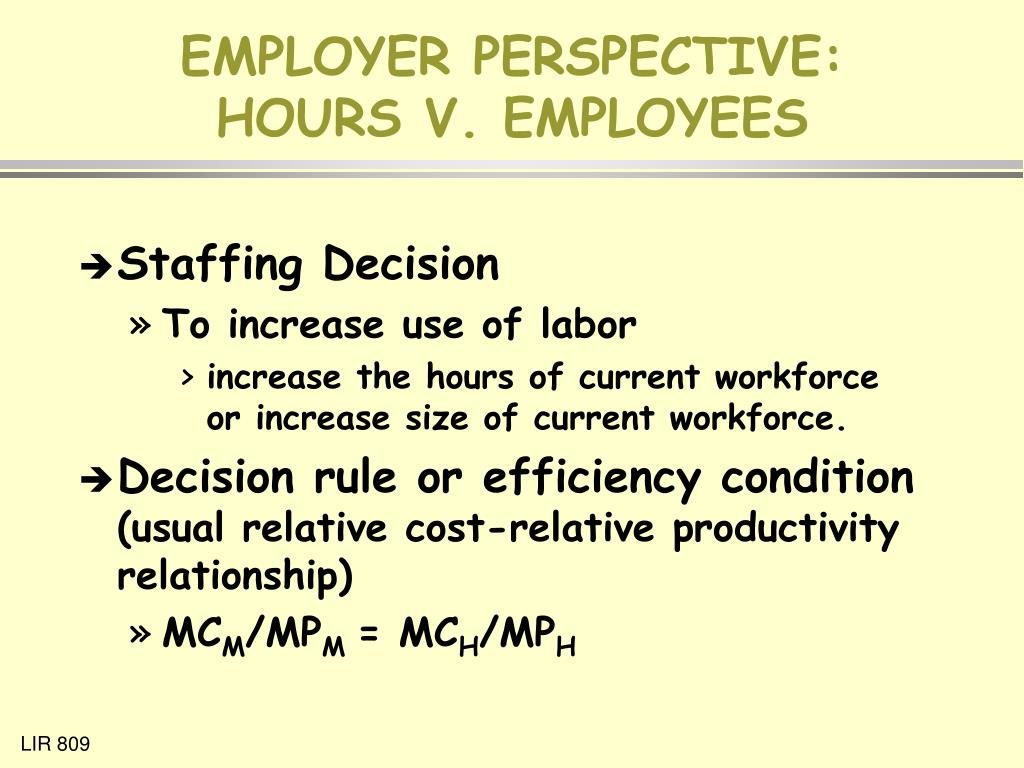 EMPLOYER PERSPECTIVE: HOURS V. EMPLOYEES
