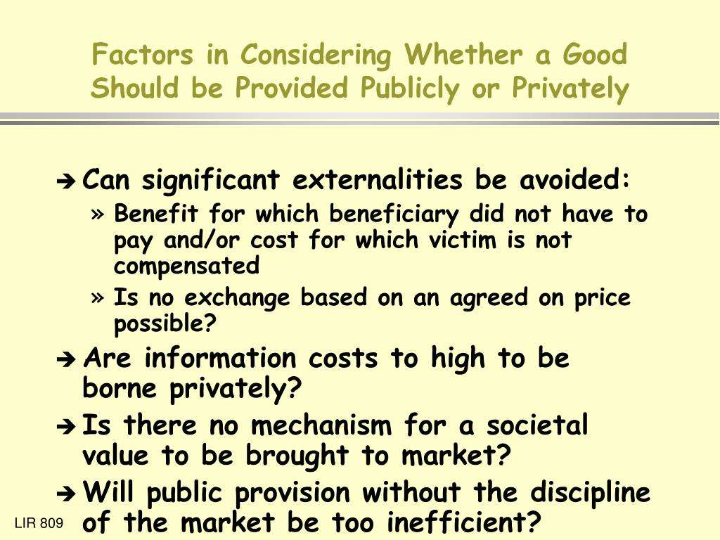Factors in Considering Whether a Good Should be Provided Publicly or Privately