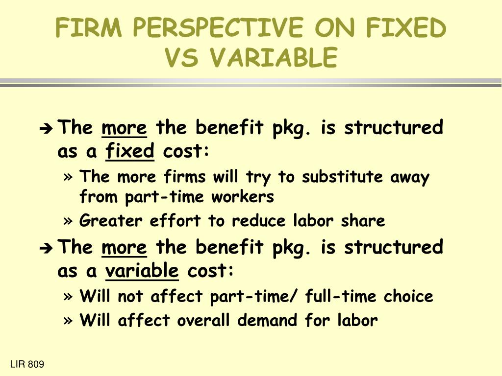 FIRM PERSPECTIVE ON FIXED VS VARIABLE