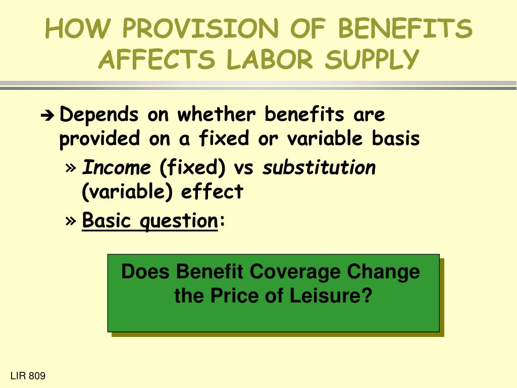 HOW PROVISION OF BENEFITS AFFECTS LABOR SUPPLY