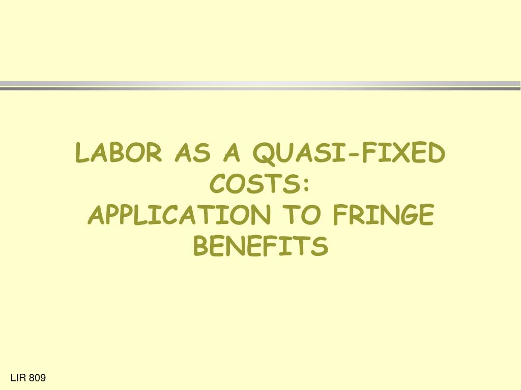 LABOR AS A QUASI-FIXED COSTS: