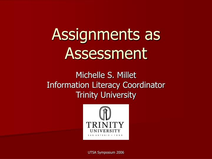 Assignments as assessment